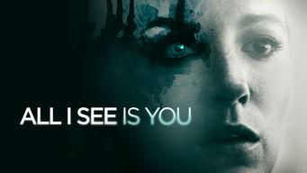 Se All I See Is You på Netflix
