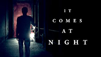 Se It Comes at Night på Netflix