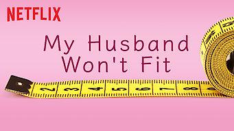 Se My Husband Won't Fit på Netflix