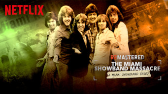 Se ReMastered: The Miami Showband Massacre på Netflix