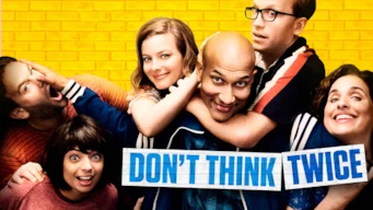 Se Don't Think Twice på Netflix