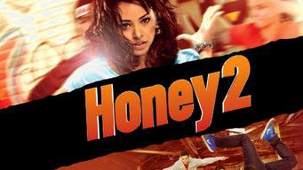 Se Honey 2 på Netflix