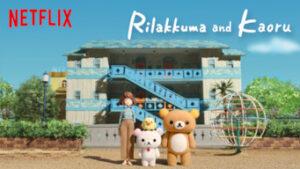 Rilakkuma and Kaoru netflix