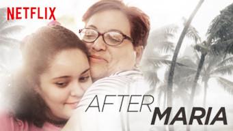 Se After Maria på Netflix