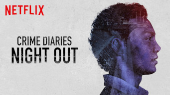 Se Crime Diaries: Night Out på Netflix