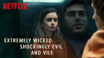 Se Extremely Wicked, Shockingly Evil and Vile på Netflix