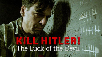 Se Kill Hitler! The Luck of the Devil på Netflix