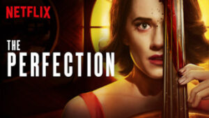 The Perfection netflix