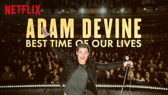 Adam Devine: Best Time of Our Lives film serier netflix