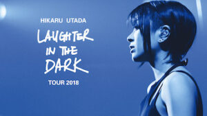 Hikaru Utada Laughter in the Dark Tour 2018 netflix