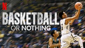 Se Basketball or Nothing på Netflix