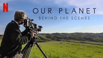 Se Our Planet – Behind The Scenes på Netflix