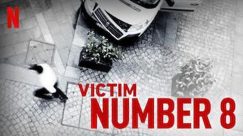 Victim Number 8 film serier netflix