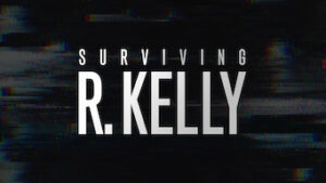 Surviving R. Kelly netflix