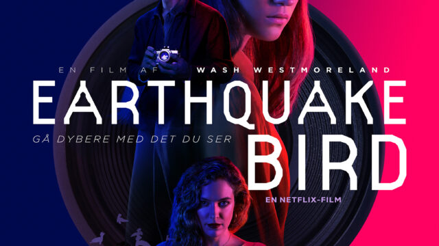 Earthquake Bird netflix film danmark