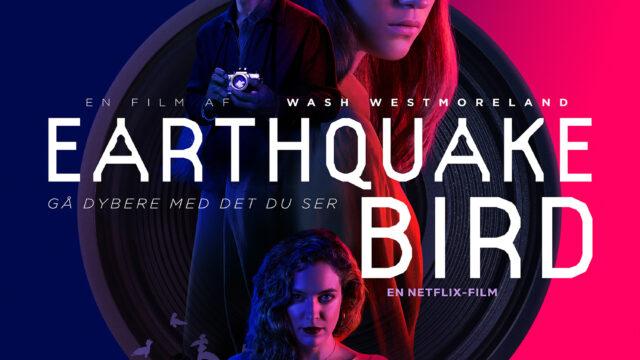 Earthquake Bird netflix film danmark