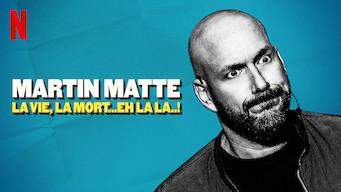 Se Martin Matte: La Vie, La Mort…Eh La La..! på Netflix