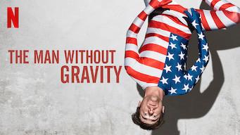 Se The Man Without Gravity på Netflix