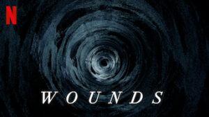 wounds netflix