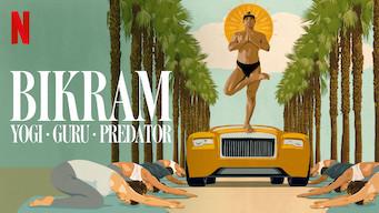 Se Bikram: Yogi, Guru, Predator på Netflix