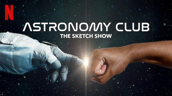Se Astronomy Club: The Sketch Show på Netflix