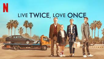 Se filmen Live Twice, Love Once på Netflix