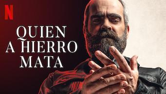 Se Quien A Hierro Mata på Netflix