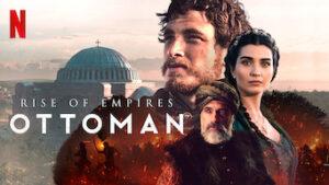 ottoman rise of empires netflix