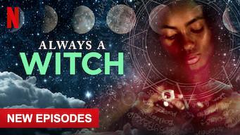 Se Always A Witch på Netflix