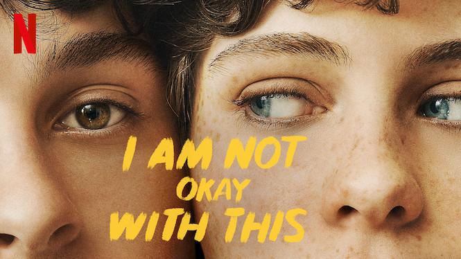Se serien I Am Not Okay With This på Netflix