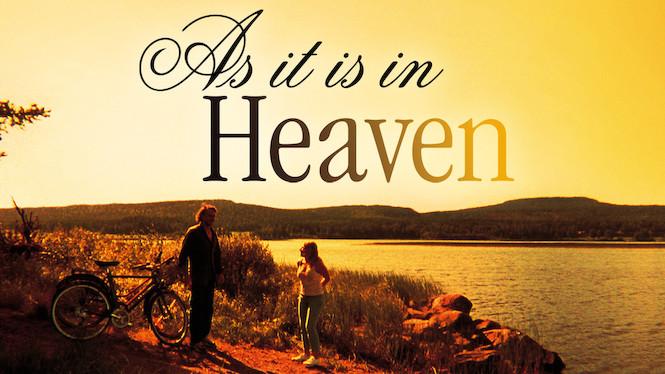 Se As It Is in Heaven på Netflix