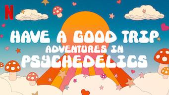 Se Have a Good Trip: Adventures in Psychedelics på Netflix