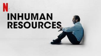 Se Inhuman Resources på Netflix
