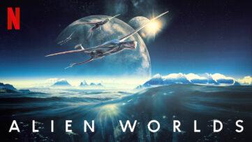 alien worlds netflix dokumentar