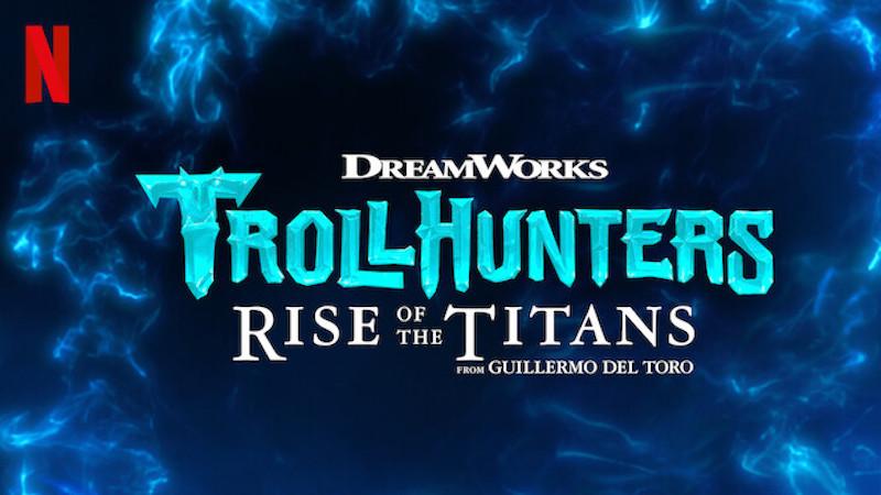 Guillermo Del Toro Trollhunters Rise Of The Titans netflix danmark animation